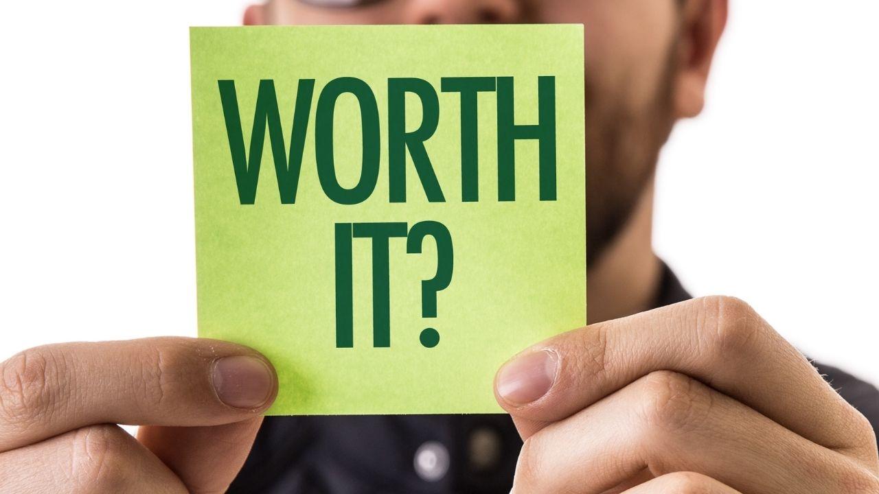worth it?